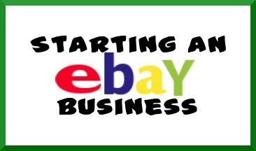 Starting An Ebay Business Make Money By Starting A Business On Ebay